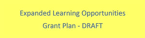 Expanded Learning Opportunities Grant Plan - Draft