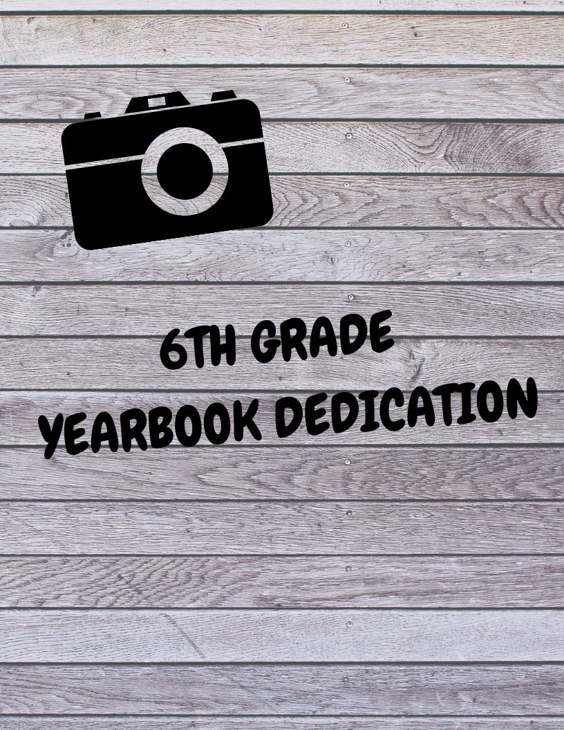 6th Grade Yearbook Dedications